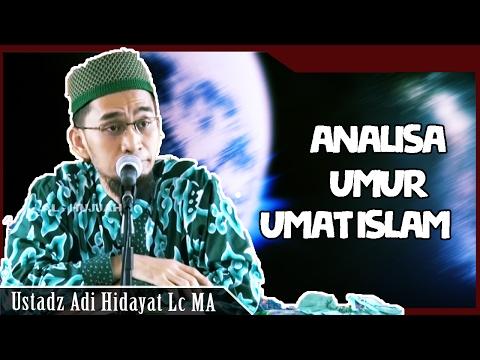 Analisa Umur Umat Islam   Ustadz Adi HIdayat Lc MA