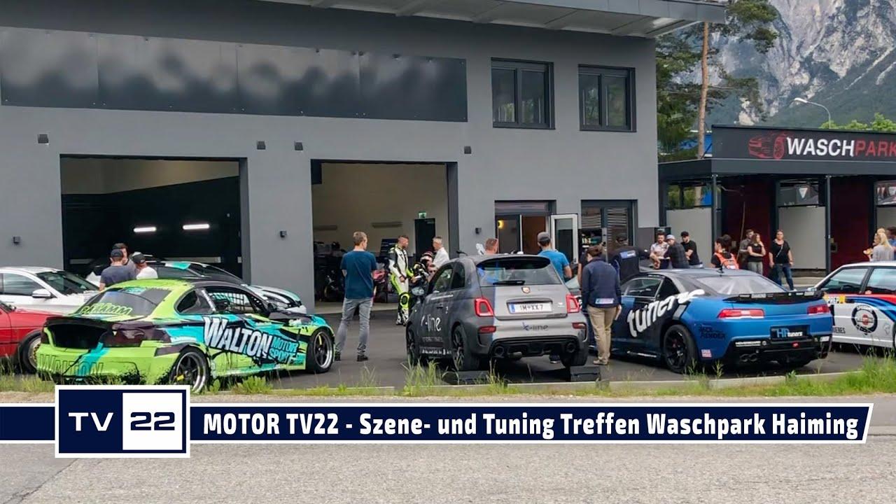 MOTOR TV22: Szene- und Tuning Treffen am Waschpark Haiming