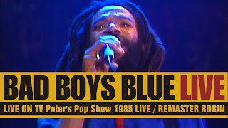 Bad Boys Blue / LIVE 1985 / Peter's Pop Show / HD