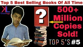 Top 5 Best Selling Books Of All Time || Explained in Hindi || Top 5's-5 || Knowlogy-24