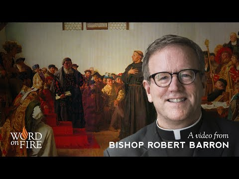 Bishop Barron on Martin Luther