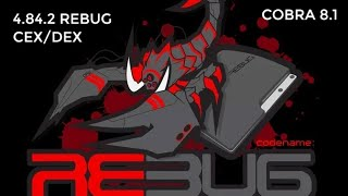 PS3 CFW 4.84.2 REBUG CEX/DEX with COBRA 8.1 Install and What you need to Know!!!