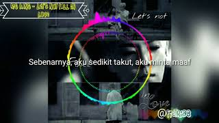 Big bang - Let's not fall in love sub Indo
