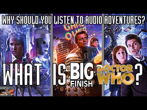 What are Doctor Who Big Finish Audios?
