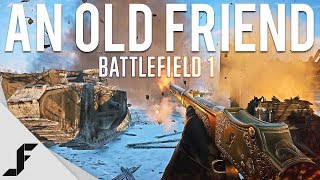 AN OLD FRIEND - Battlefield 1