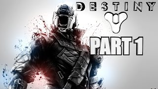 Destiny Walkthrough Part 1 - An Epic Journey Begins - Xbox One Gameplay Review With Commentary
