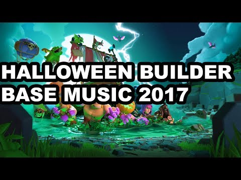 NEW CLASH OF CLANS BUILDER BASE HALLOWEEN 2017 OST/ MUSIC!