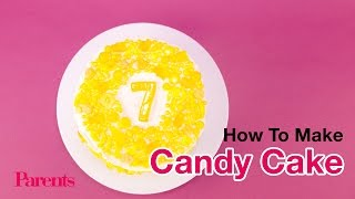 How to Make a Candy Cake | Parents