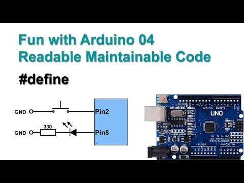 Fun With Arduino 04 Readable & Maintainable Code , #define