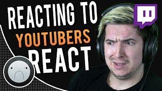 Reacting to YOUTUBERS React