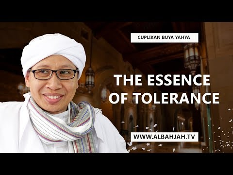 Hakikat Toleransi / The Essence of Tolerance - Buya Yahya