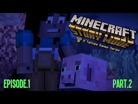Minecraft: Story Mode | Ep.1 - Part.2 |