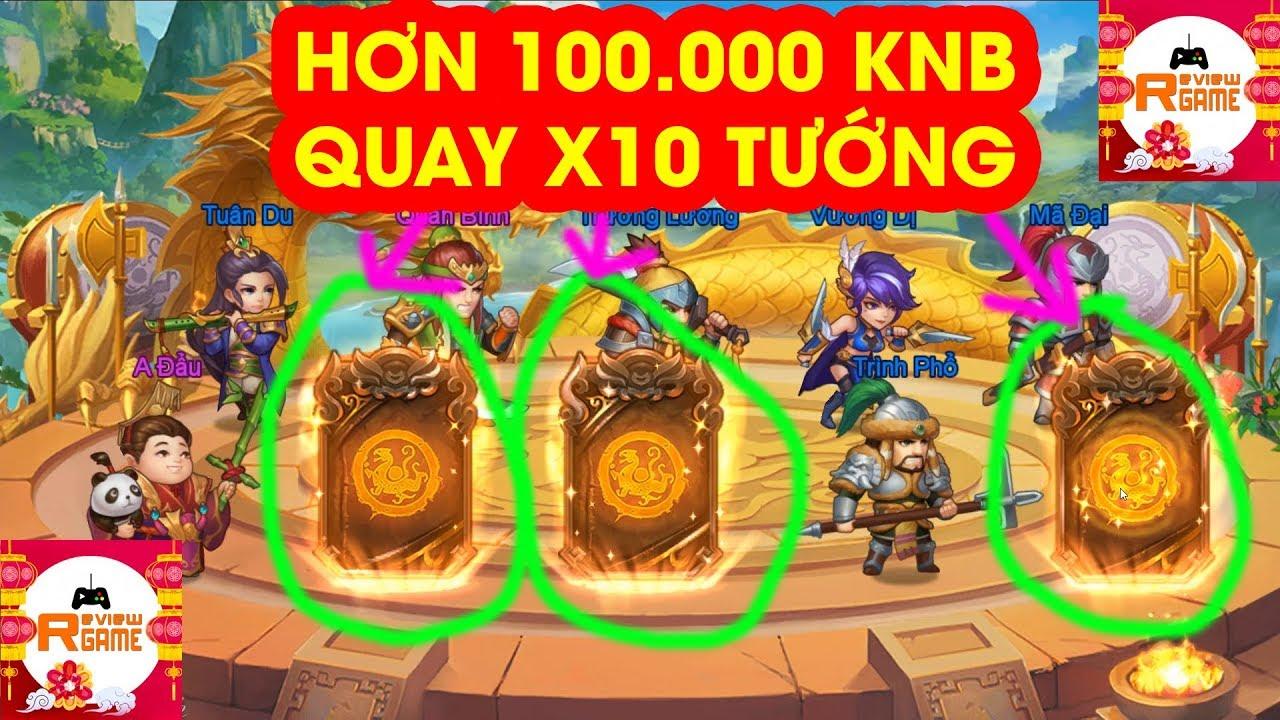 Danh Tướng 3Q VNG – Phá Hơn 100.000 KNB Để Quay X10 Tướng Và Cái Kết Không Tưởng Quá Đen Quá Nhọ
