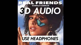 (3D AUDIO!) REAL FRIENDS - CAMILA CABELLO (USE HEADPHONES)