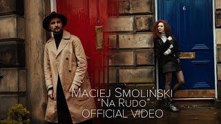 Maciej Smoliński - Na Rudo  (Official Video) Disco Polo 2019