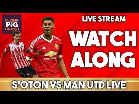 Southampton VS Man Utd Watch Along LIVE STREAM