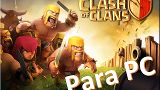 Clash of clans PC/ Clash of Clans for PC/ Win XP/7/8 | Parte 1 de 2 |