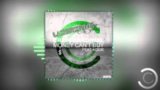 Download Crew Cardinal Feat Kodie - Money Can't Buy (LazerzF!ne Bootleg Edit) Mp3 and Videos