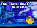 Lagu Tapsel Remix -