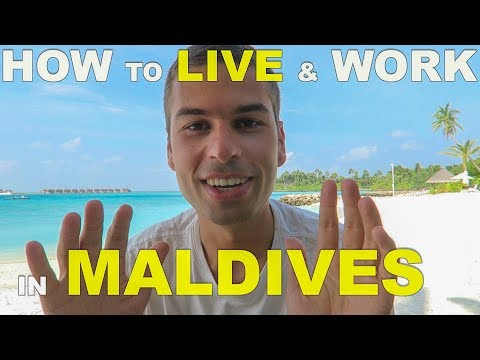 Dream Job? How To Live & Work In Maldives - Explained