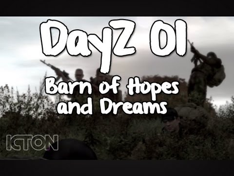 ICTON DayZ 01 - Barn of Hopes and Dreams
