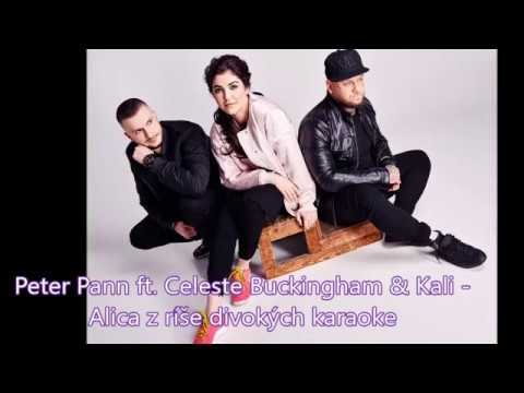 Peter Pann ft.  Celeste Buckingham & Kali  - Alica z ríše divokých karaoke