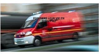 pompiers leur vie en direct  #2 episode #1
