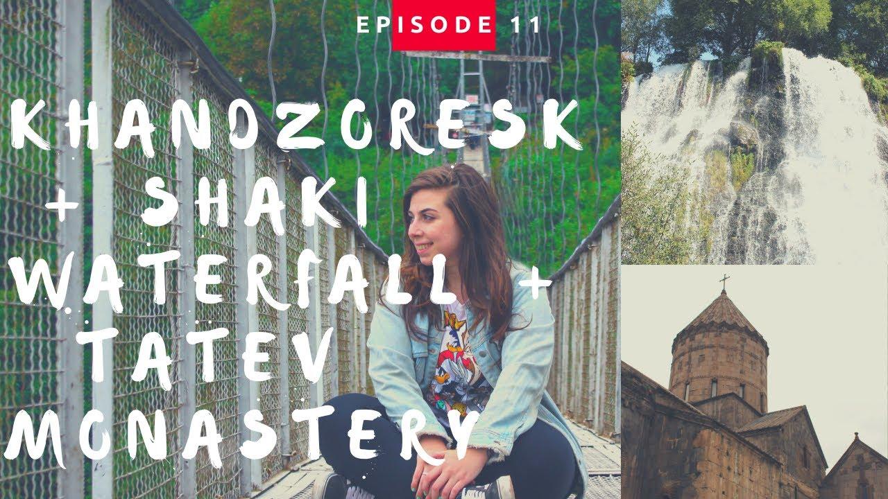 KHANDZORESK + CACHOEIRA SHAKI + MONASTÉRIO TATEV! (Episódio 11)