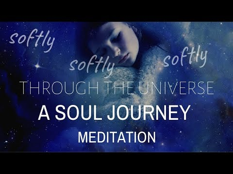 WHISPER SOFT MEDITATION Soul Journey through the UNIVERSE