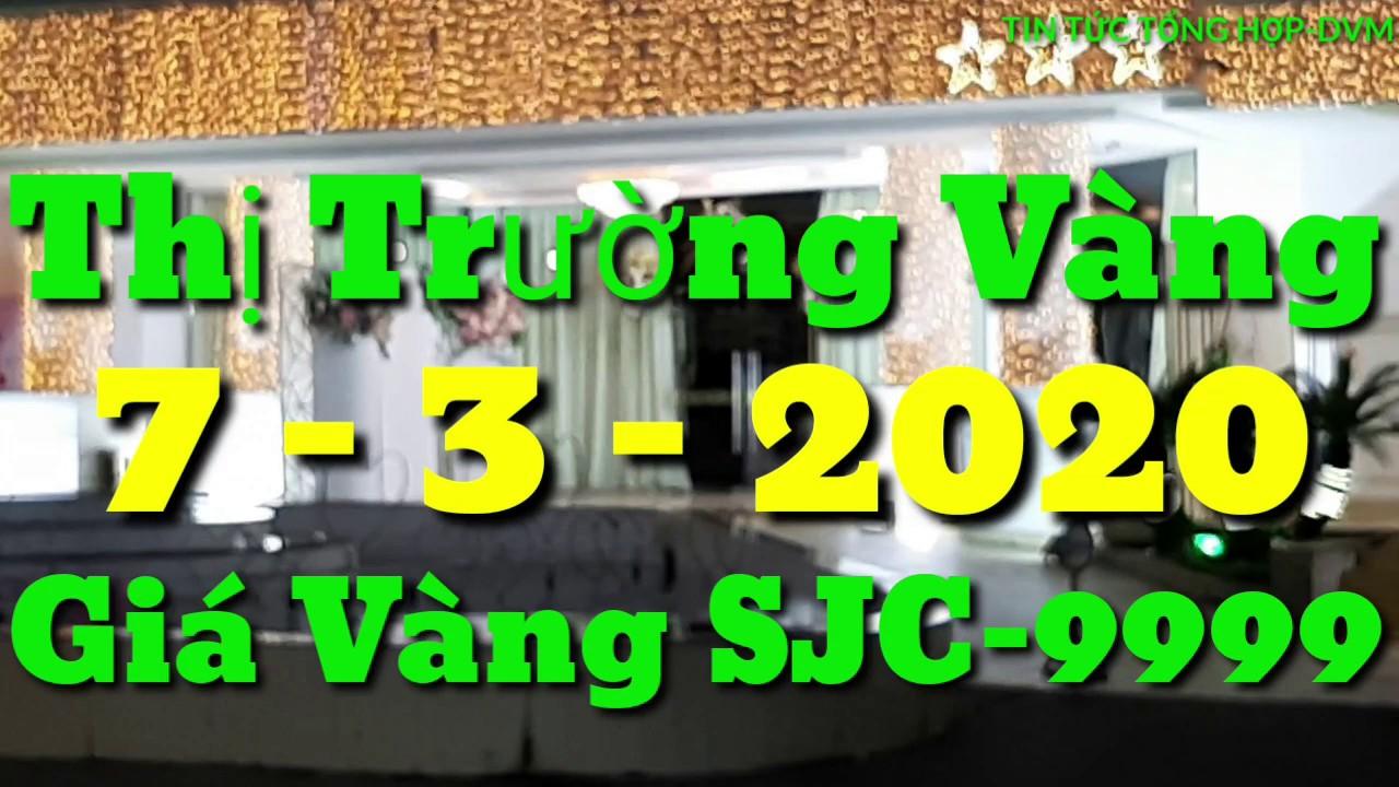 Giá cả thị trường VÀNG ngày 7 tháng 3 năm 2020 giá vàng SJC biến đổi khôn lường