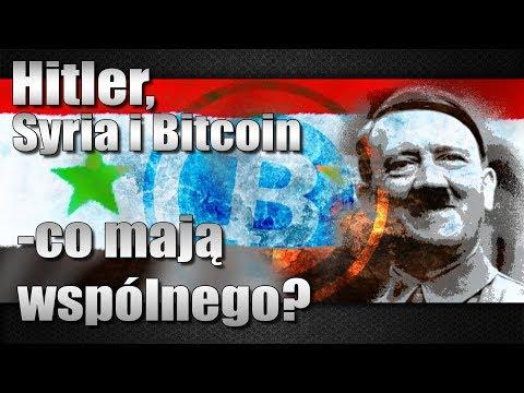 Hitler, Syria i Bitcoin - co mają wspólnego?