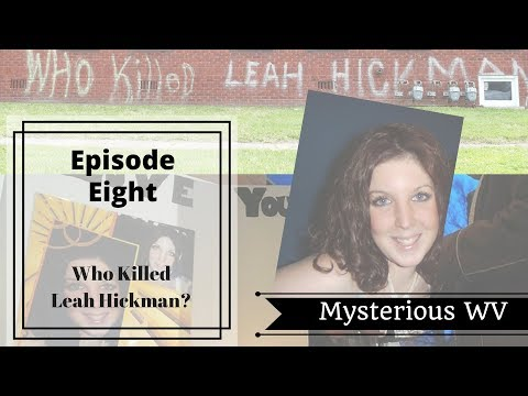 Who Murdered Leah Hickman? | Mysterious WV