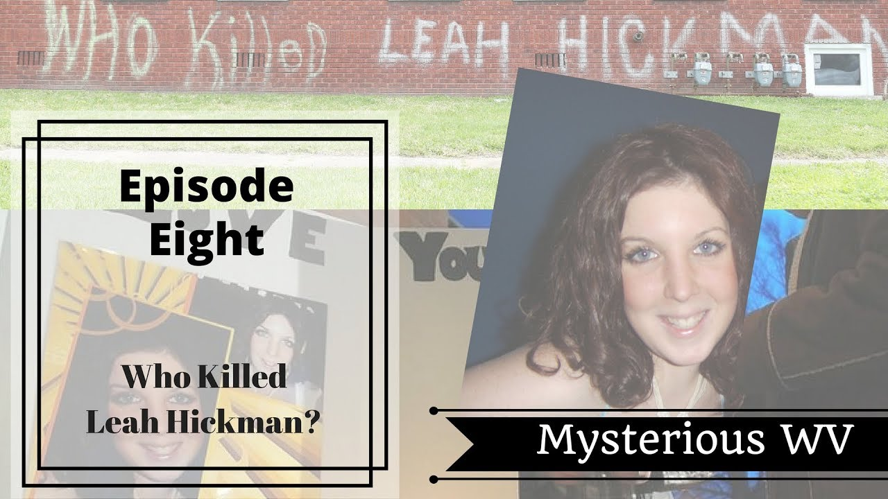 Who Murdered Leah Hickman? | Mysterious WV by Mysterious WV