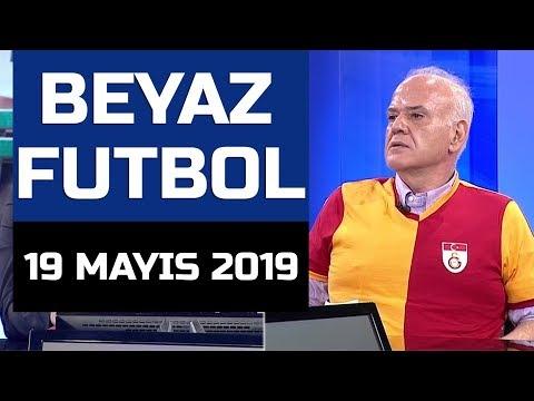 (T) Beyaz Futbol 19 Mayıs 2019