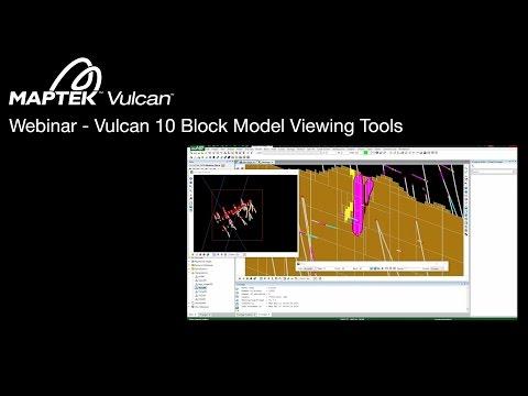 Webinar: Vulcan 10 Block Model Viewing Tools