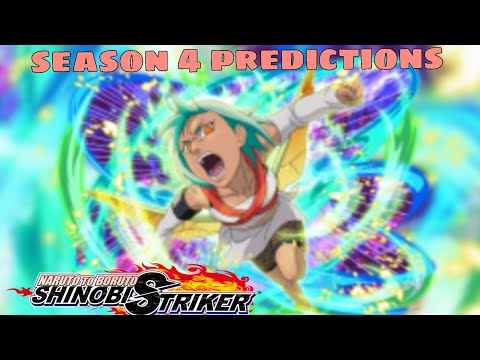 season 4 predictions and buffs and debuffs!! Naruto to Boruto Shinobi Strike ft. @The Black_Uchiha被 |