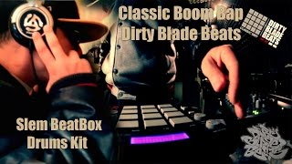"CLASSIC BOOM BAP REAL HIP HOP ""SLEM BEATBOX DRUMS KIT""(DIRTY BLADE BEATS)"