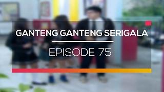 Download Ganteng Ganteng Serigala - Episode 75