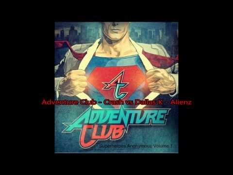 Adventure Club - Crash vs Dallas K - Alienz (Remix)