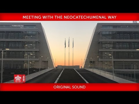 Pope Francis - Meeting with the Neocatechumenal Way 2018-05-05