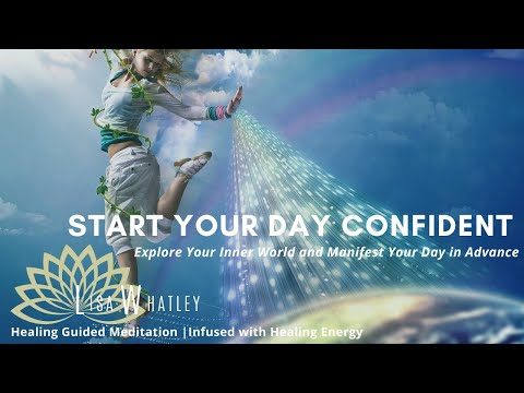 Start Your Day Motivated Upbeat And Confident Guided Meditation