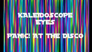 Kaleidoscope Eyes - Panic! at the Disco Lyrics