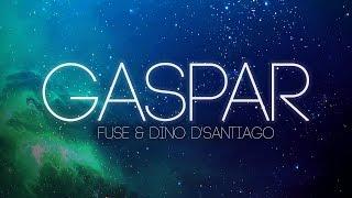 Gambar cover Fuse - GASPAR  (com Dino D'Santiago)