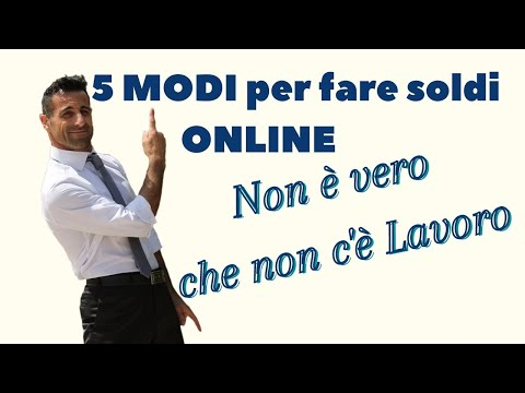 5 Modi per fare soldi online
