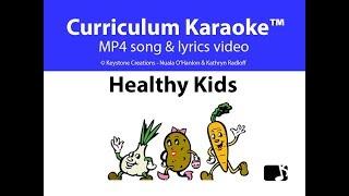 'healthy kids' (grades k-7) ~ curriculum-aligned song & lyrics video