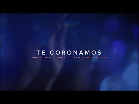 Te Coronamos  (Video Oficial) - TOMA TU LUGAR feat Jorge Szc
