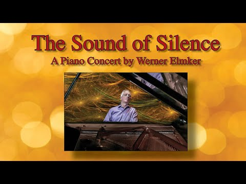 The Sound of Silence • A Piano Recital by Werner Elmker • November 5, 2015