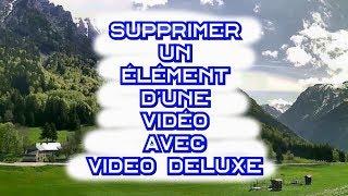 🖌️ Supprimer un élément d'une vidéo avec Video Deluxe - Part 1