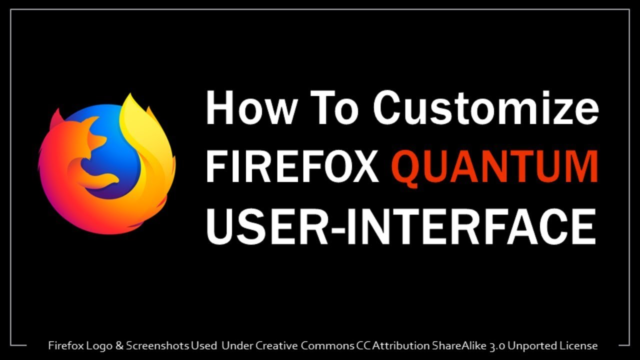 How to Customize Firefox Quantum User-Interface