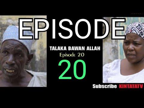 Download TALAKA BAWAN ALLAH EPISODE 20 Season 2 LATES HAUSA SERIES 2021 #SARKIN ZAWARAWA HAUSA TV